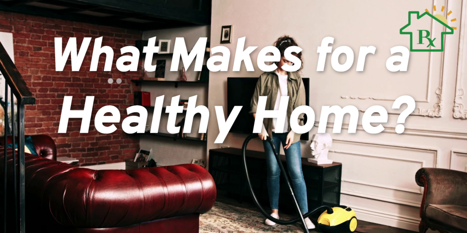what makes for a healthy home video home energy medics